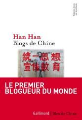 Han Han, Blogs de Chine aux éditions Gallimard.